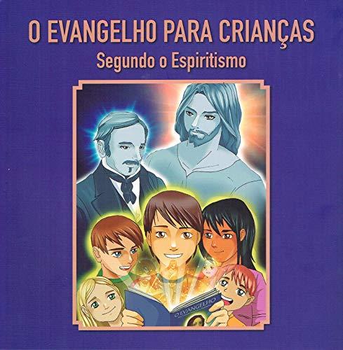 Evangelho Para Crianças Segundo o Espiritismo (O): 4