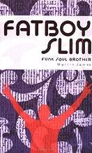 Fatboy Slim: Funk Soul Brother
