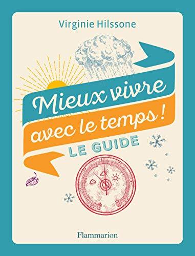 Mieux vivre avec le temps!: Le guide (Psychologie et développement personnel)