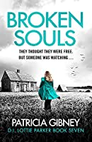 Broken Souls: An absolutely addictive mystery thriller with a brilliant twist (Detective Lottie Parker)