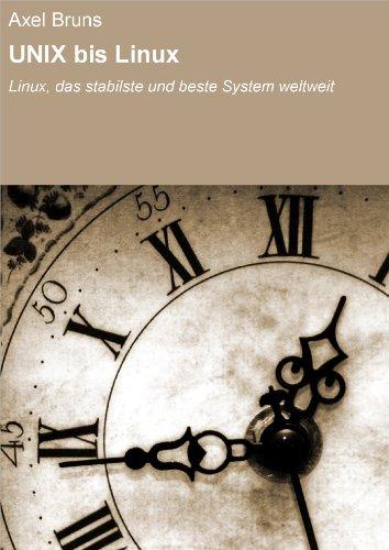 UNIX bis Linux: Linux, das stabilste und beste System weltweit