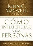 Como Influenciar A las Personas: Haga una Diferencia en su Mundo = How to Influence People