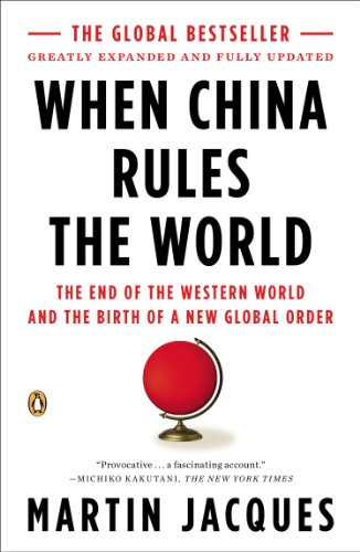 When China Rules the World: The End of the Western World and the ...