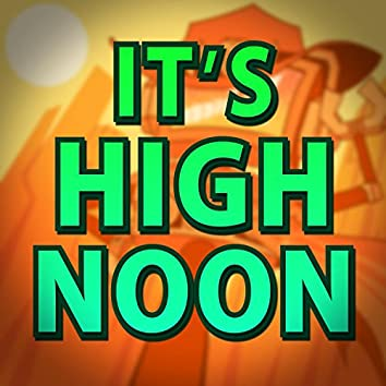 It's High Noon (feat. Caleb Hyles)