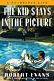 The Kid Stays in the Picture: A Notorious Life (English Edition) - Evans, Robert