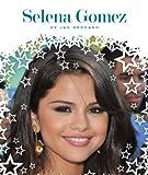 Selena Gomez (Stars of Today) (English Edition)