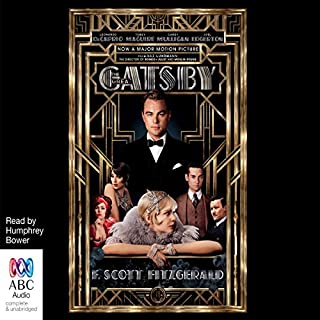 The Great Gatsby                   Written by:                                                                                                                                 F. Scott Fitzgerald                               Narrated by:                                                                                                                                 Humphrey Bower                      Length: 5 hrs and 23 mins     9 ratings     Overall 4.3