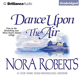 Dance Upon the Air     Three Sisters Island Trilogy, Book 1              Written by:                                                                                                                                 Nora Roberts                               Narrated by:                                                                                                                                 Sandra Burr                      Length: 9 hrs and 45 mins     19 ratings     Overall 4.7