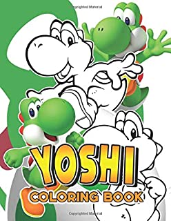 Yoshi Coloring Book: Yoshi The Color Wonder Coloring Books For Kid And Adult, Relaxing