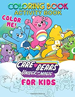Color Me! Care Bears Coloring Book: Unlock the magic - Cute illustrations - Learn and Fun with Big Images - For kids