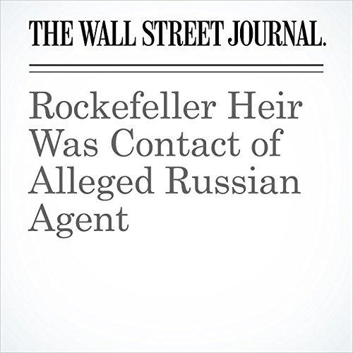 Rockefeller Heir Was Contact of Alleged Russian Agent copertina