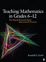Teaching Mathematics in Grades 6 - 12: Developing Research-Based Instructional Practices