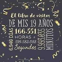 El libro de visitas de mis 19 años: Decoración para celebrar una fiesta de 19 cumpleaños – Regalo para hombre y mujer - 19...