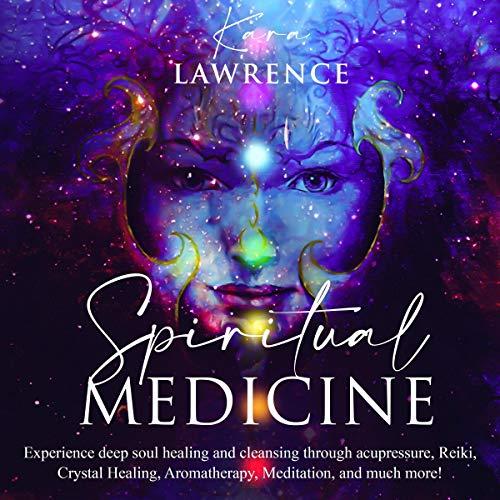 Spiritual Medicine Audiobook By Kara Lawrence cover art