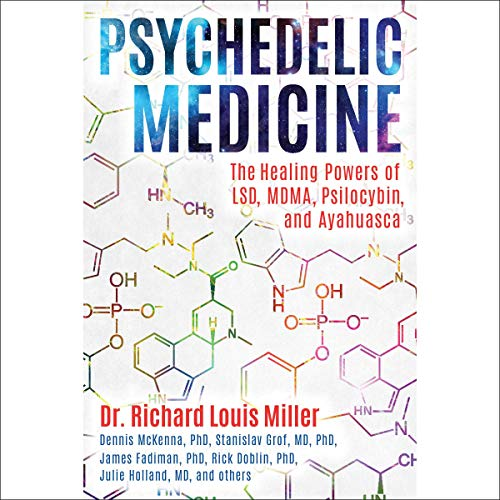 Psychedelic Medicine Audiobook By Dr. Richard Louis Miller cover art