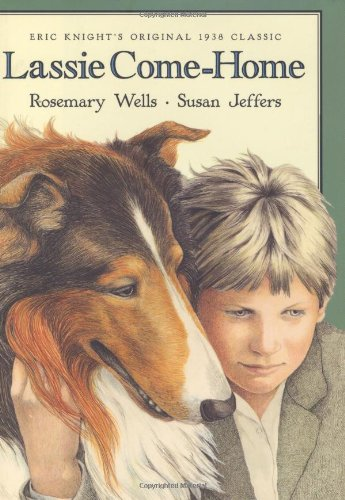 Lassie Come-home: Eric Knight's Original 1938 Classic