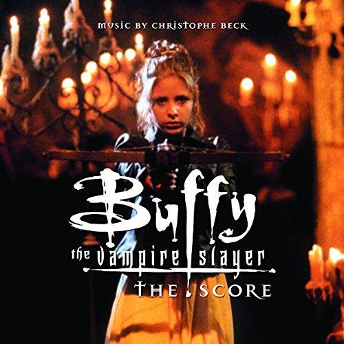 Christophe Beck: Buffy the Vampire Slayer - The Score