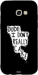 Samsung Galaxy A5 2017 Dude I Really Don'T Care, Zoot Designer Phone Covers