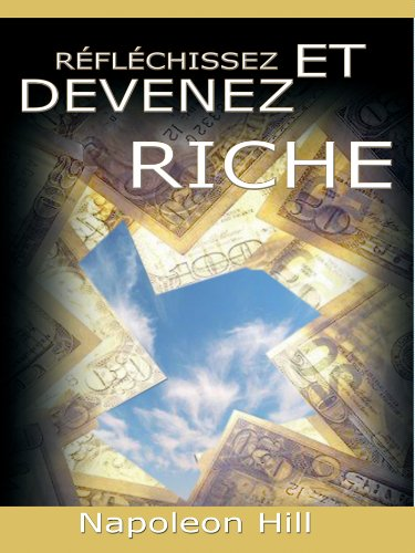 Reflechissez Et Devenez Riche / Think and Grow Rich [Translated]