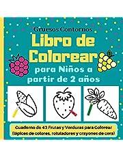 Libro de Colorear para Niños a partir de 2 años: Cuaderno de 43 Frutas y Verduras para Colorear (lápices de colores, rotuladores y crayones de cera) | Gruesos Contornos