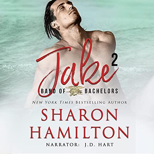 Band of Bachelors: Jake2 Audiobook By Sharon Hamilton cover art