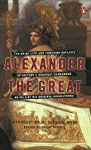 Alexander the Great: The Brief Life and Towering Exploits of History's Greatest Conqueror--As Told By His Original Biographers by Arrian (2004-09-28)