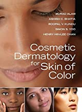 Cosmetic Dermatology for Skin of Color 1st Edition by Alam, Murad, Bhatia, Ashish, Kundu, Roopal, Yoo, Simon, Chan (2008) ...