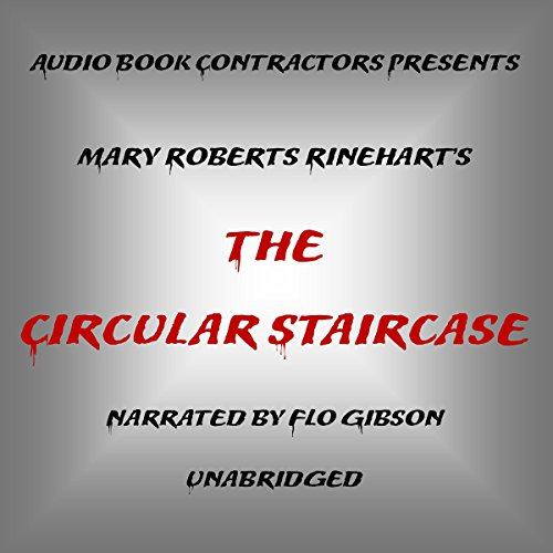 The Circular Staircase                   By:                                                                                                                                 Mary Roberts Rinehart                               Narrated by:                                                                                                                                 Flo Gibson                      Length: 6 hrs and 32 mins     26 ratings     Overall 4.0