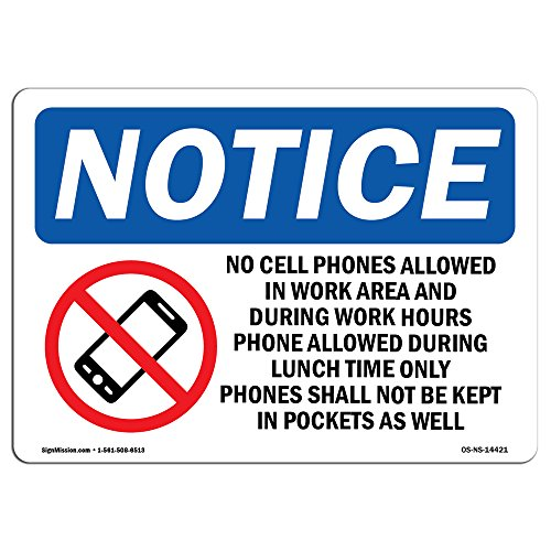 OSHA Notice Sign - No Cell Phones Allowed In Work   Rigid Plastic Sign   Protect Your Business, Construction Site, Warehouse & Shop Area   Made in the USA