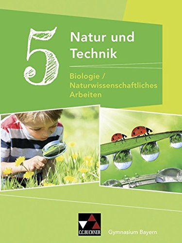 Natur und Technik – Gymnasium Bayern / Natur und Technik 5: Biologie/NW Arbeiten