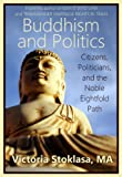 book cover art for Buddhism and Politics: Citizens, Politicians, and the Noble Eightfold Path by Victoria Stoklasa