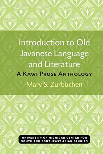 Compare Textbook Prices for Introduction to Old Javanese Language and Literature: A Kawi Prose Anthology Michigan Series In South And Southeast Asian Languages And Linguistics 1st edition Edition ISBN 9780891480532 by Zurbuchen, Mary S.