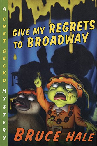 Give My Regrets to Broadway: A Chet Gecko Mystery