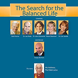 The Search for the Balanced Life     From Avatars to Douche Bags              By:                                                                                                                                 Sanjay Burman                               Narrated by:                                                                                                                                 Bob Proctor,                                                                                        Dr. Joe Vitale,                                                                                        Dr. John Demartini,                   and others                 Length: 45 mins     4 ratings     Overall 3.5