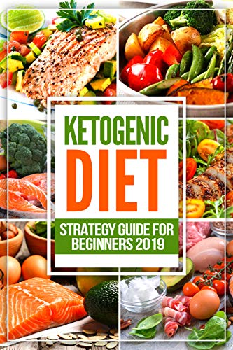 Ketogenic Diet for Women with Kids: Strategy Beginners' Guide 2019: Tasty Recipes: from Breakfast to Dinner + Snacks & Dips, Soups & Stews and Delicious Desserts 1