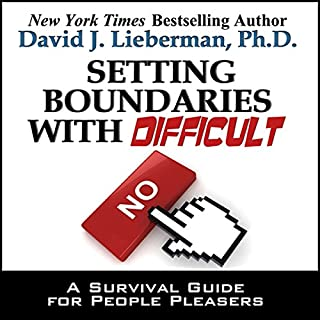 Setting Boundaries with Difficult People     A Survival Guide for People Pleasers              By:                                                                                                                                 David J. Lieberman                               Narrated by:                                                                                                                                 Sean Pratt                      Length: 33 mins     108 ratings     Overall 4.1