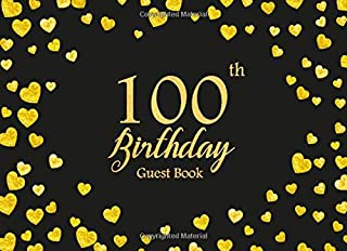 100th Birthday Guest Book: Heart Gold Frame | Keepsake Memory Book | Message Anniversary | Guest Write in & Well Wishes | Celebrating Sign in | ... (Celebrating 100 Year Happy Birthday Book)