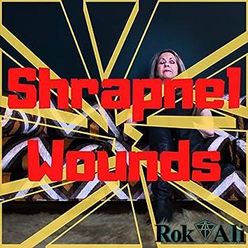 Shrapnel Wounds