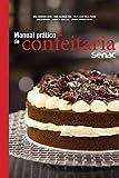 Manual prático de confeitaria Senac (Série Senac Gastronomia)