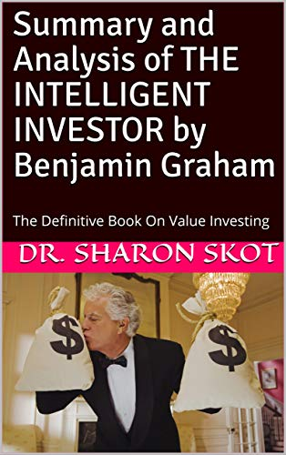 Summary and Analysis of THE INTELLIGENT INVESTOR by Benjamin Graham: The Definitive Book On Value Investing (English Edition)