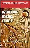 OPERATION NOESUS - Tome 1: Le Secret de Khéops (Opération Noesus)