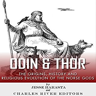 Odin and Thor: The Origins, History and Religious Evolution of the Norse Gods cover art