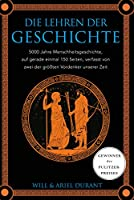 Die Lehren der Geschichte: 5000 Jahre Menschheitsgeschichte auf gerade einmal 100 Seiten, verfasst von zwei der groessten Vordenker unserer Zeit