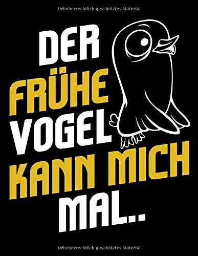 Der Frühe Vogel Kann Mich Mal: A4+ Softcover 120 beschreibbare karierte Seiten | 22 x 28 cm (8,5x11 Zoll)