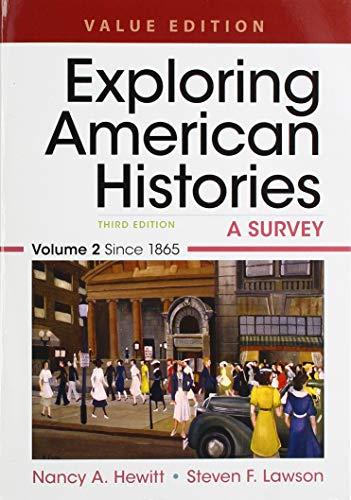 Exploring American Histories, Value Edition, Volume 2: A Survey