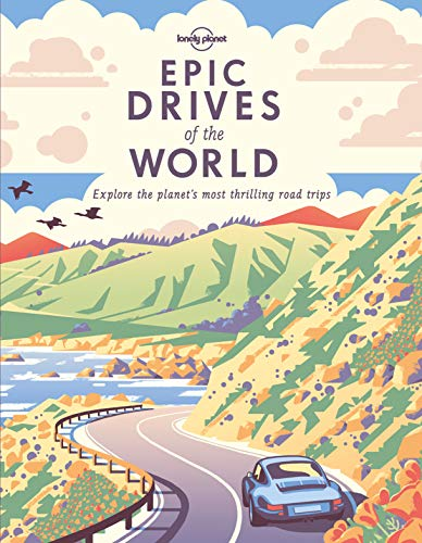 Epic Drives of the World - 1ed - Anglais