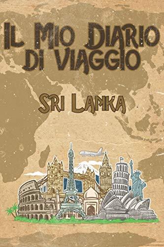 Il mio diario di viaggio Sri Lanka: 6x9 Diario di viaggio I Taccuino con liste di controllo da compilare I Un regalo perfetto per il tuo viaggio in Sri Lanka e per ogni viaggiatore