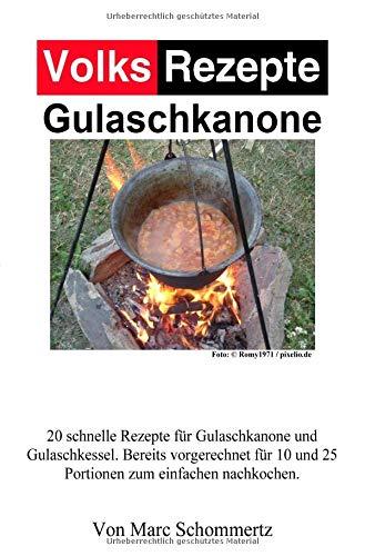 Volksrezepte Gulaschkanone: Rezepte für Gulaschkanone und Eintopfofen