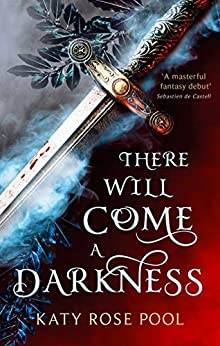 There Will Come a Darkness: Book One of The Age of Darkness by [Katy Rose Pool]