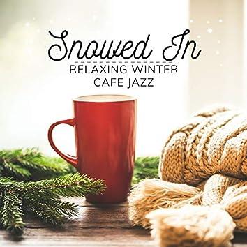 Snowed In - Relaxing Winter Cafe Jazz